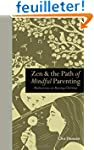 Zen & the Path of Mindful Parenting :...