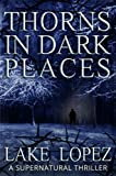 Thorns In Dark Places (A Supernatural Thriller)