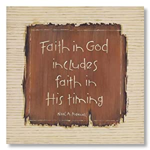 Faith In God includes Faith in his Timing by Karen Tribett Sign Fine Art Print 12x12