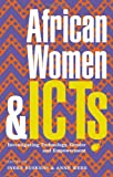 African Women and ICTs: Creating New Spaces with Technology