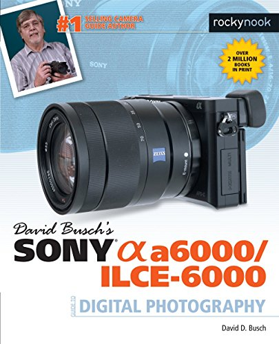 david-buschs-sony-alpha-a6000-ilce-6000-guide-to-digital-photography