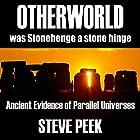 Otherworld: Ancient Evidence of Parallel Universes Hörbuch von Steve Peek Gesprochen von: Kenneth Bryant