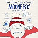Moone Boy: The Blunder Years Audiobook by Chris O'Dowd, Nick V. Murphy Narrated by Chris O'Dowd, Nick V. Murphy