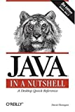 Java in a Nutshell (In a Nutshell (O'Reilly)) (1600330029) by David Flanagan