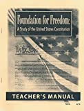 Foundation for Freedom: A Study of the United States Constitution Teacher