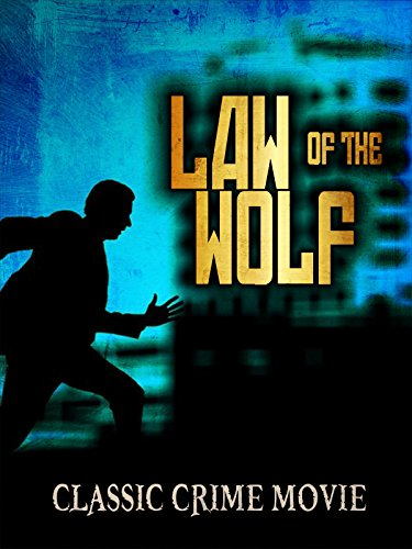 Law of the Wolf: Classic Crime Movie