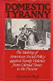 img - for Domestic Tyranny: The Making of American Social Policy Against Family Violence from Colonial Times to the Present book / textbook / text book