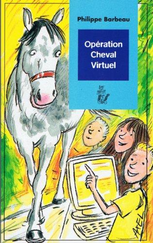 Opération cheval virtuel