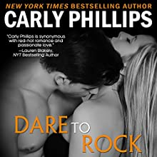 Dare to Rock (       UNABRIDGED) by Carly Phillips Narrated by Sophie Eastlake