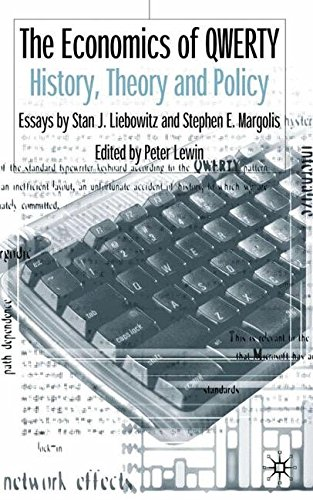 The Economics of QWERTY: History, Theory and Policy: Essays by Stan J. Liebowitz and Stephen E. Margolis