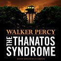 The Thanatos Syndrome Audiobook by Walker Percy Narrated by David Hilder