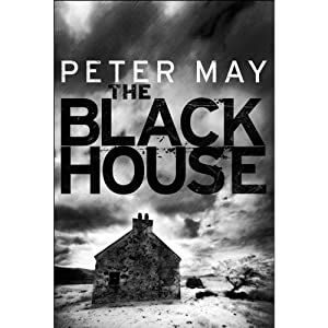 The Blackhouse: Lewis Trilogy, Book 1 | [Peter May]