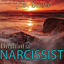 Birth of a Narcissist: Transcend Mediocrity, Book 145 Audiobook by J.B. Snow Narrated by Dan Michaels