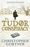 The Tudor Conspiracy: Elizabeth's Spymaster Two (Elizabeths Spymaster 2)