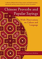 Chinese Proverbs and Popular Sayings: With Observations on Culture and Language
