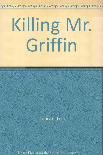 an analysis of the novel killing mr griffin by lois duncan