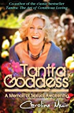Tantra Goddess A Memoir of Sexual Awakening