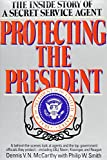 img - for Protecting the President: The Inside Story of a Secret Service Agent book / textbook / text book