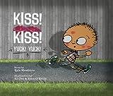 Kyle Mewburn Kiss! Kiss! Yuck! Yuck!