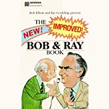 The New! Improved! Bob and Ray Book (       ABRIDGED) by Bob Elliott, Ray Goulding Narrated by Bob Elliott, Ray Goulding