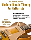 The Practical Guide to Modern Music Theory for Guitarists: With 2.5 hours of Audio and Over 200 Notated Examples (Guitar Technique) (Volume 3)