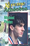Michael Phelps (Xtreme Athletes)