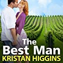 The Best Man (       UNABRIDGED) by Kristan Higgins Narrated by Amy Rubinate