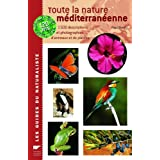 Toute la nature m�diterran�enne : 1500 Descriptions et photographies d'animaux et de plantespar Paul Sterry