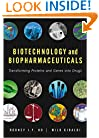 Biotechnology and Biopharmaceuticals: Transforming Proteins and Genes into Drugs