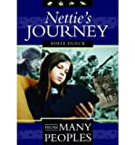 img - for [ NETTIE'S JOURNEY (FROM MANY PEOPLES) ] By Dueck, Adele ( Author) 2005 [ Paperback ] book / textbook / text book