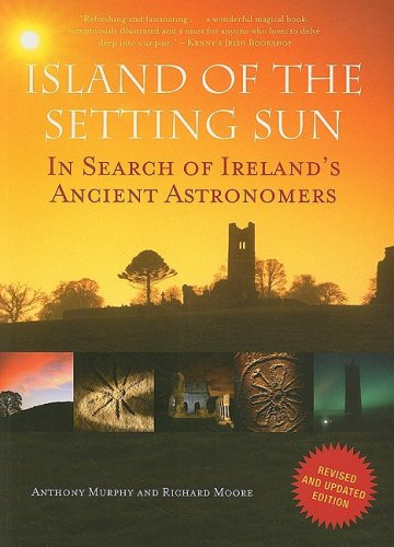 Island of the Setting Sun: In Search of Ireland's Ancient Astronomers