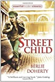 Berlie Doherty Street Child (Essential Modern Classics) by Doherty, Berlie (2009)