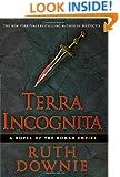 Terra Incognita: A Novel of the Roman Empire (Novels of the Roman Empire)