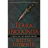 Terra Incognita: A Novel of the Roman Empire ~ Ruth Downie