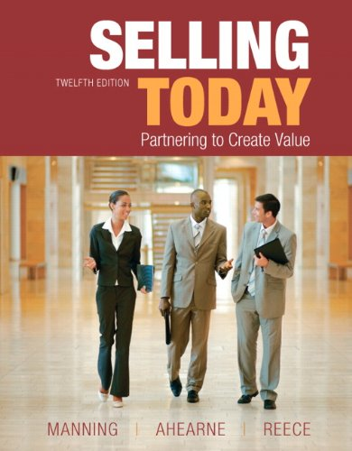 Selling Today: Partnering to Create Value, 12th Edition