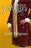 Lord peligroso (Spanish Edition) (Terciopelo Bolsillo)