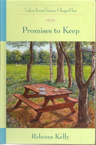 Promises to Keep (The Tales from Grace Chapel Inn Series #13), by Rebecca Kelly