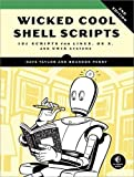 img - for Wicked Cool Shell Scripts: 101 Scripts for Linux, OS X, and UNIX Systems book / textbook / text book