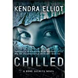 Chilled (A Bone Secrets Novel) ~ Kendra Elliot