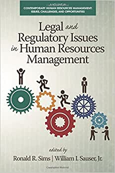 Legal And Regulatory Issues In Human Resources Management (Contemporary Human Resource Management Issues Challenges And Opportunities)