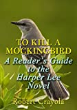 To Kill a Mockingbird: A Readers Guide to the Harper Lee Novel