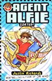 Sorted! (Agent Alfie, Book 2) (0007273584) by Richards, Justin