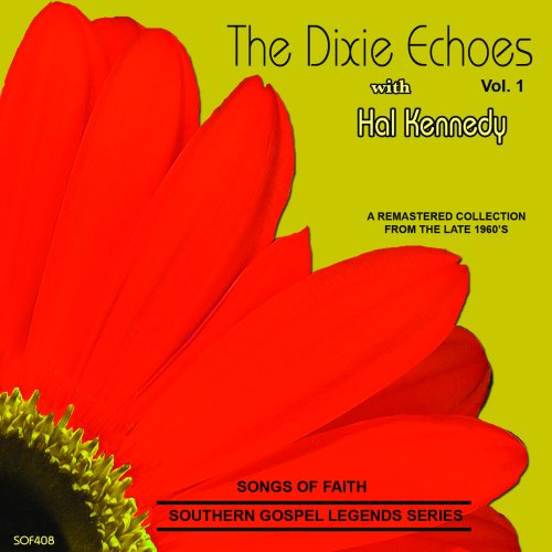 Dixie Echoes - Songs Of Faith-Southern Gospel Legends Series-The Dixie Echoes-Vol I - Zortam Music