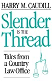 Slender Is The Thread: Tales from a Country Law Office (081310811X) by Caudill, Harry M.