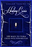 img - for Healing Crisis: 108 ways to turn crises into possibilities book / textbook / text book