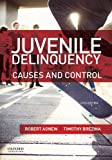 img - for Juvenile Delinquency: Causes and Control book / textbook / text book