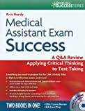 img - for Medical Assistant Exam Success: A Q&A Review Applying Critical Thinking to Test Taking (Davis's Q&a Success Series) book / textbook / text book