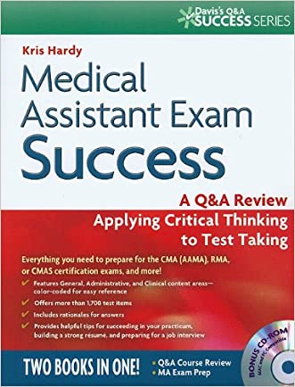 Medical Assistant Exam Success: A Q&A Review Applying Critical Thinking to Test Taking (Davis's Q&a Success Series) written by Kris Hardy CMA %28AAMA%29  CDF  RHE  AS