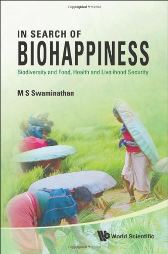 In Search Of Biohappiness: Biodiversity And Food, Health And Livelihood Security