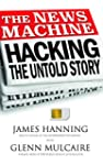 The News Machine: Hacking, The Untold...